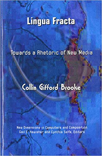 Lingua Fracta: Toward a Rhetoric of New Media