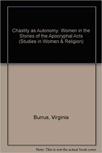 Chastity as Autonomy: Women in the Stories of Apocryphal Acts.