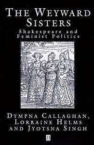The Wayward Sisters: Shakespeare and Feminist Politics