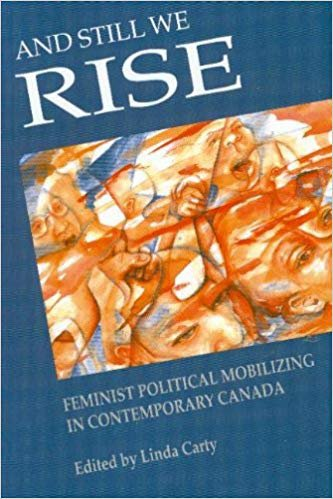 And Still We Rise: Feminist Political Mobilizing in Contemporary Canada