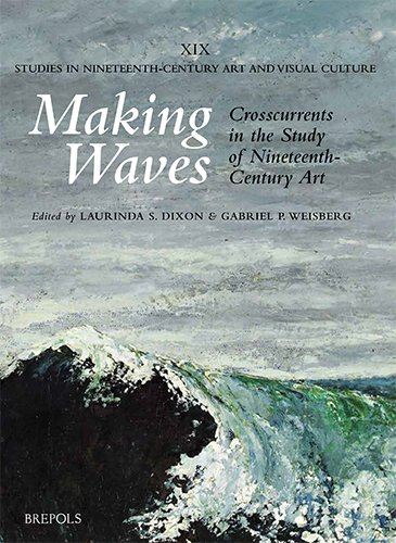 Making Waves: Crosscurrents in the Study of Nineteenth-Century Art