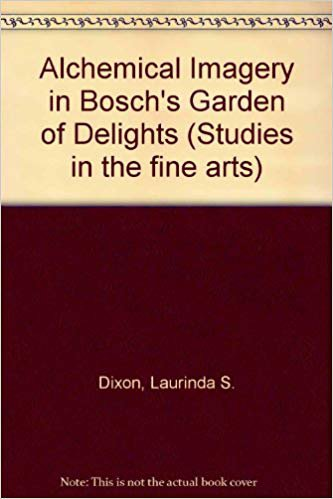 Alchemical Imagery in Bosch's Garden of Delights