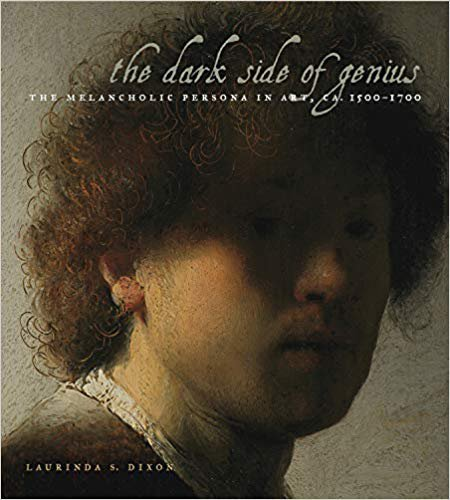 The Dark Side of Genius: The Melancholic Persona in Art, ca. 1500–1700