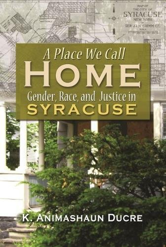 A Place We Call Home: Gender, Race, and Justice in Syracuse