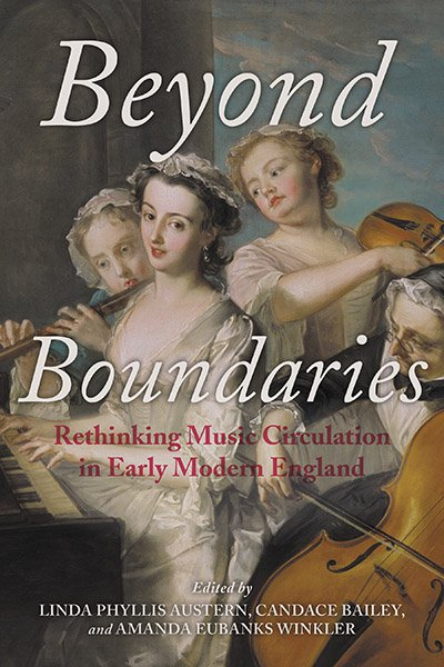 Beyond Boundaries, Rethinking Music Circulation in Early Modern England