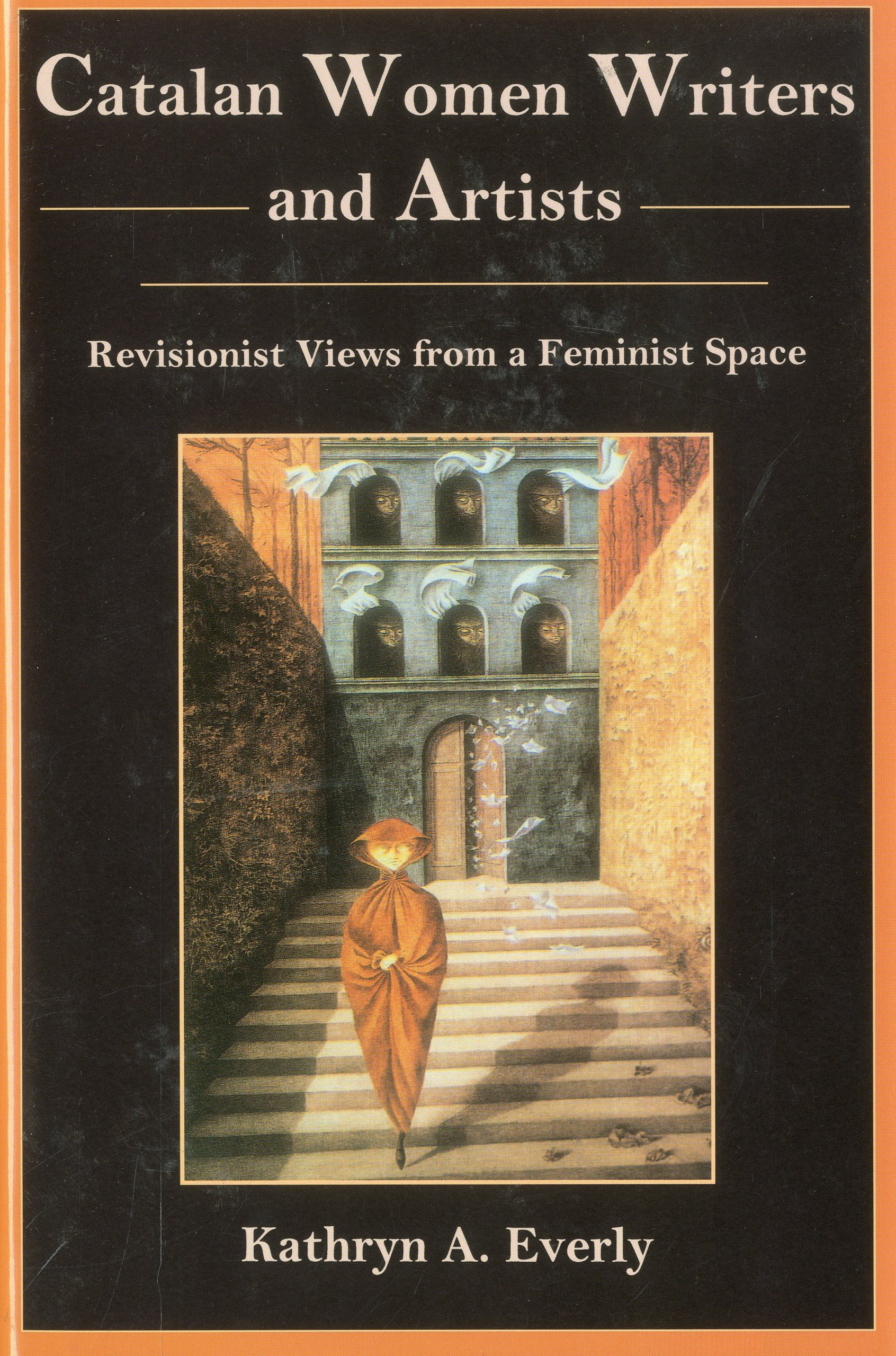 Catalan Women Writers and Artists: Revisionist Views from a Feminist Space