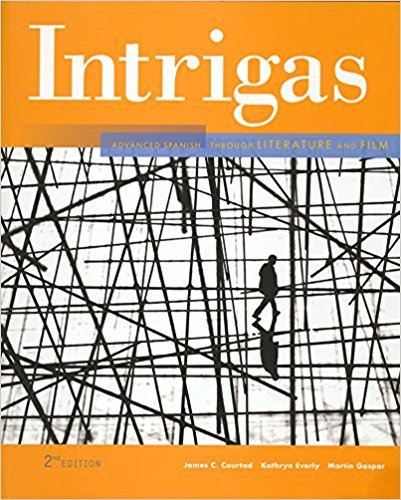 Instructor's Edition of Intrigas, Advanced Spanish through Literature and Film, 2nd edition