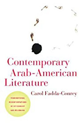 Contemporary Arab-American Literature: Transnational Reconfigurations of Citizenship and Belonging