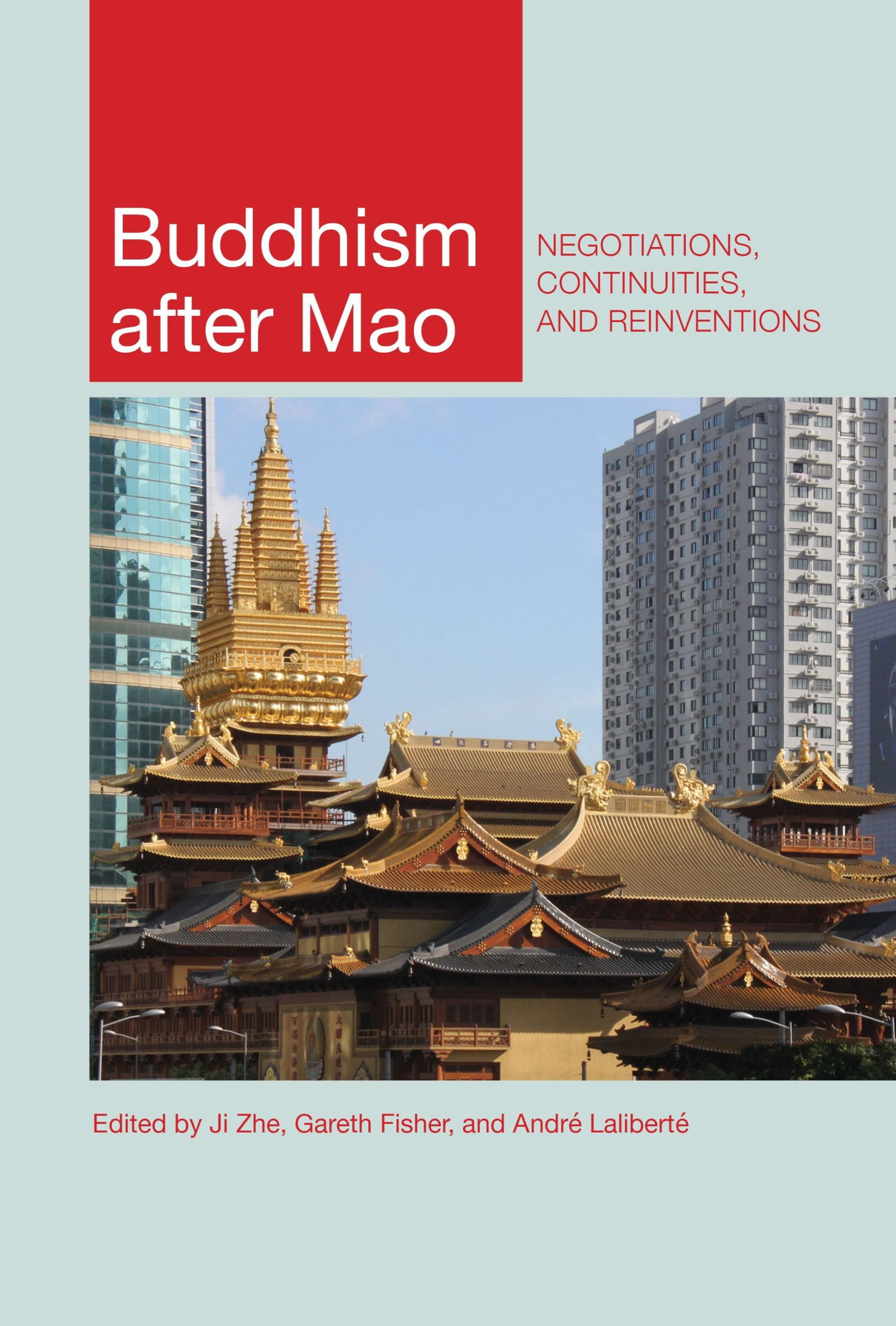 Buddhism after Mao: Negotiations, Continuities, and Reinventions