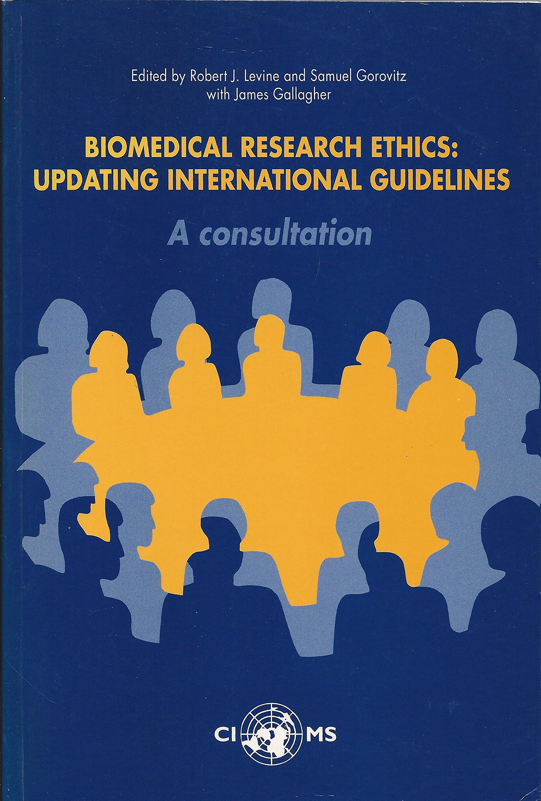 Biomedical Research Ethics: Updating International Guidelines