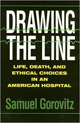 Drawing The Line: Life, Death, and Ethical Choices in an American Hospital