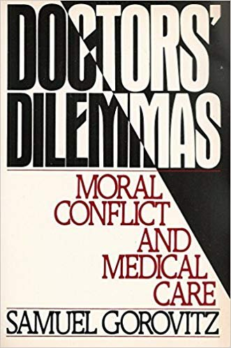 Doctors' Dilemmas: Moral Conflict and Medical Care