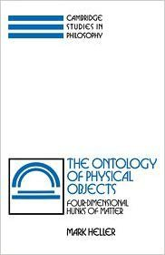 The Ontology of Physical Objects: Four-Dimensional Hunks of Matter