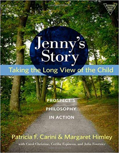 Jenny's Story: Taking the Long View of the Child: Prospect's Philosophy in Action