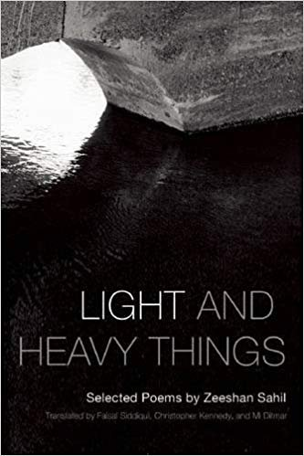 Light and Heavy Things: Selected Poems of Zeeshan Sahil
