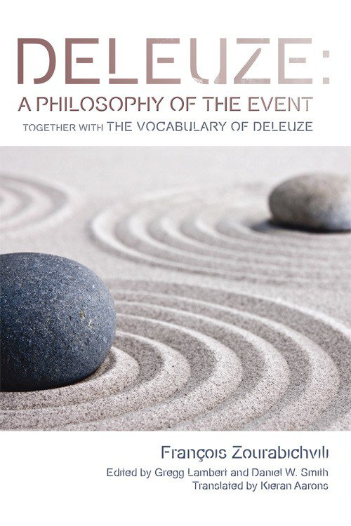 Deleuze: A Philosophy of the Event: together with The Vocabulary of Deleuze