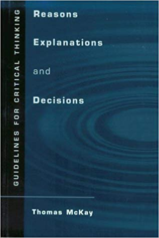 Reasons, Explanations, and Decisions: Guidelines for Critical Thinking