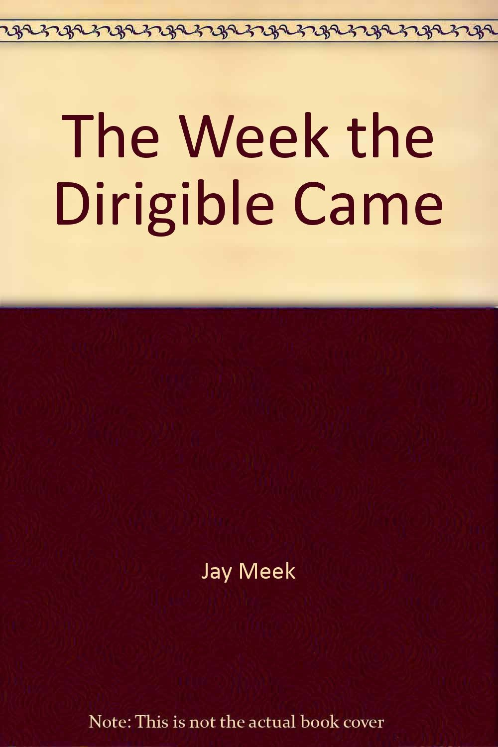 The Week the Dirigible Came: Poems