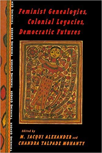 Feminist Genealogies, Colonial Legacies, Democratic Futures