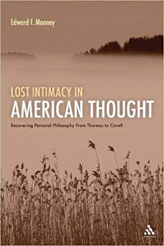 Lost Intimacy in American Thought: Recovering Personal Philosophy From Thoreau to Cavell