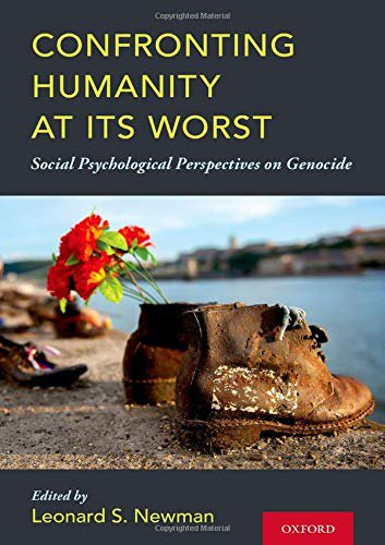 Confronting Humanity at its Worst: Social Psychological Perspectives on Genocide