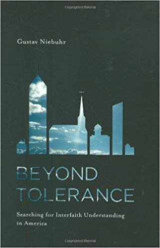 Beyond Tolerance: Searching for Interfaith Understanding in America (The Documents of 20th-century art)