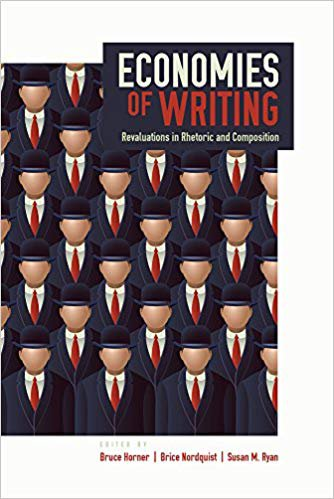 Economies of Writing: Revaluations in Rhetoric and Composition