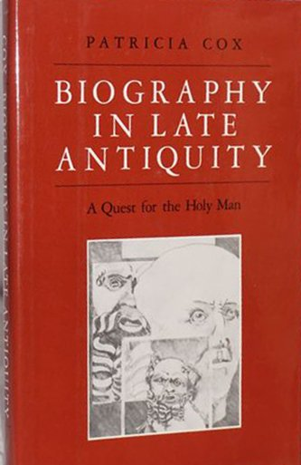 Biography in Late Antiquity: A Quest for the Holy Man