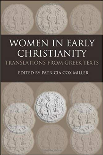 Women in Early Christianity: Translations from Greek Texts