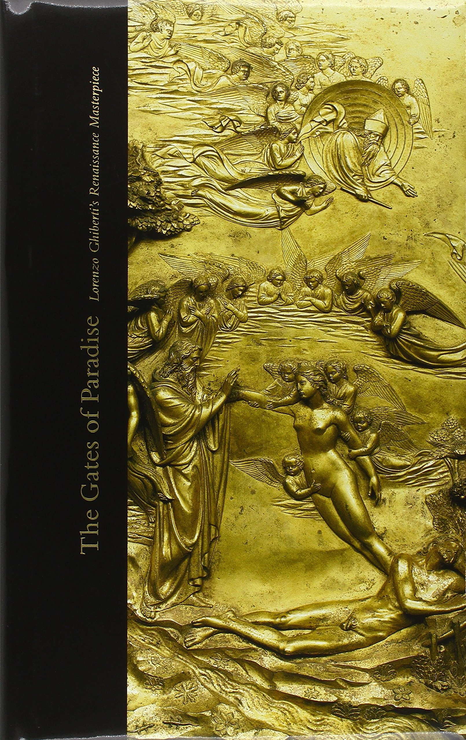 The Gates of Paradise: Lorenzo Ghiberti's Renaissance Masterpiece