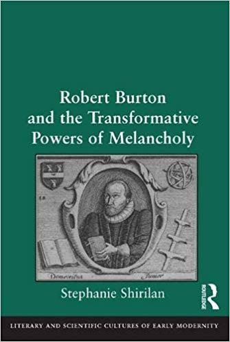 Robert Burton and the Transformative Powers of Melancholy
