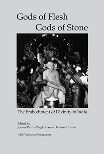 Gods of Flesh/Gods of Stone: The Embodiment of Divinity in India
