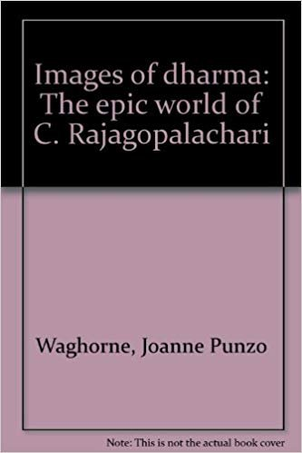 Images of dharma: The epic world of C. Rajagopalachari