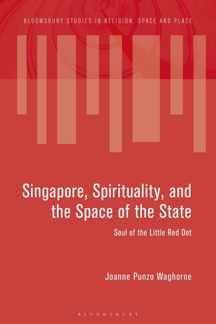 Singapore, Spirituality, and the Space of the State: Soul of the Little Red Dot