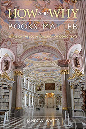 How and Why Books Matter Essays on the Social Function of Iconic Texts