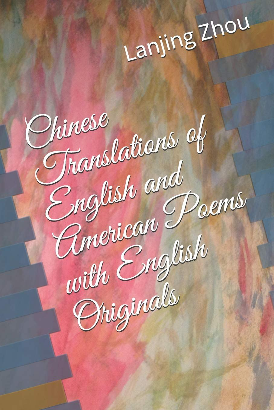 Chinese Translations of English and American Poems with English Originals
