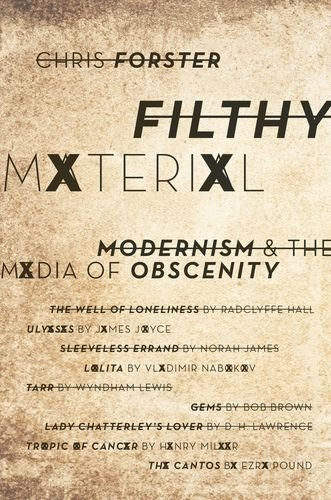 Filthy Material: Modernism and the Media of Obscenity