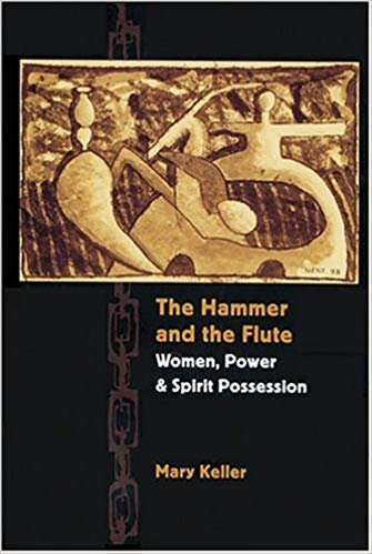 The Hammer and the Flute: Women, Power and Spirit Possession