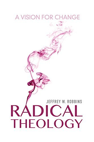 Radical Theology: A Vision for Change